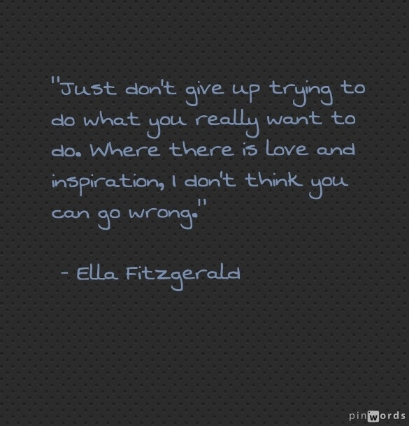 Quote by Ella Fitzgerald. www.drakestail.com