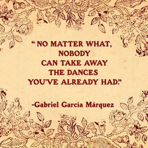 GabrielGarciaMarquez dances quote