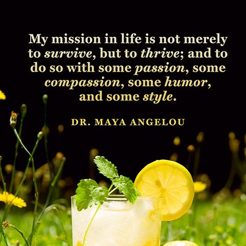 Maya Angelou famous quote Thrive